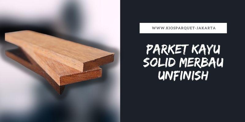 Parket kayu solid Merbau Unfinish