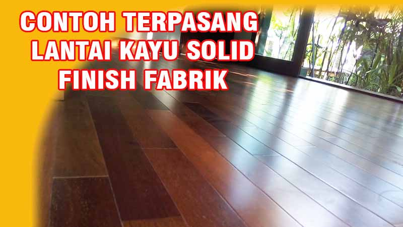memasang lantai kayu solid